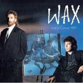 Live in Concert 1987 de Wax