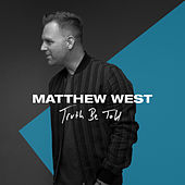 Truth Be Told de Matthew West