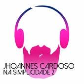 Na Simplicidade 2 by Jhoannes Cardoso