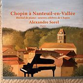 Chopin à Nanteuil-en-Vallée (Récital de Piano : Oeuvres célèbres de Chopin) de Alexandre Sorel