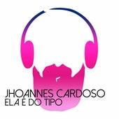 Ela É do Tipo by Jhoannes Cardoso