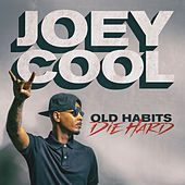 Old Habits Die Hard by Joey Cool