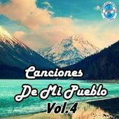 Canciones de Mi Pueblo, Vol.4 by Various Artists