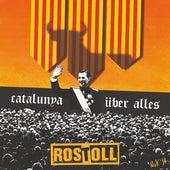 Catalunya Über Alles de Rostoll