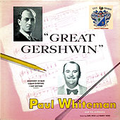 Great Gershwin by Paul Whiteman