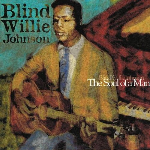 The Soul of a Man by Blind Willie Johnson