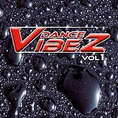 Dance Vibez Vol. 1 by Various Artists