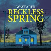 Reckless Spring von Wayfarer