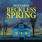 Reckless Spring de Wayfarer