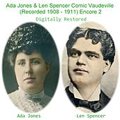 Ada Jones & Len Spencer Comic Vaudeville (Encore 2) [Recorded 1908 - 1911] by Ada Jones