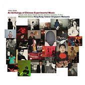 An Anthology of Chinese Experimental Music 1992-2008 by Various Artists