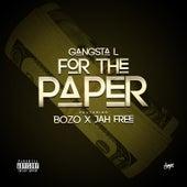 For the Paper de Gangsta L