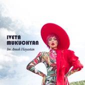 Im Anush Hayastan von Iveta Mukuchyan