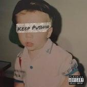 Keep Pushin by Elijah