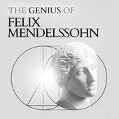 Felix Mendelssohn - The Genius Of by Various Artists