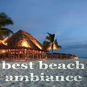 Best Beach Ambiance (Deep Lounge Chillout Music) by Various Artists