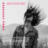 Something Beautiful (Mind Electric Remix) von Amba Shepherd
