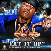 Eat It Up von Tru Baller