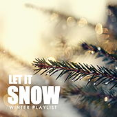 Let It Snow Winter Playlist by Various Artists
