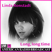 Long, Long Time (Live) by Linda Ronstadt