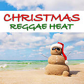 Christmas Reggae Heat by Various Artists