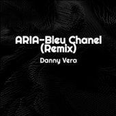 ARIA-Bleu Chanel (Remix) van Danny Vera