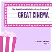 Great Cinema (The Best Movie Melodies from Germany), Vol. 5 von Various Artists