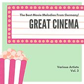 Great Cinema (The Best Movie Melodies from Germany), Vol. 3 di Various Artists