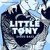 24000 Baci (Digitally Remastered) by Little Tony