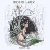 Phantom Gardens by Polly Fae