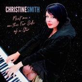 Meet Me on the Far Side of a Star de Christine Smith