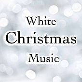 White Christmas Music by Various Artists