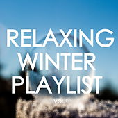 Relaxing Winter Playlist Vol.1 de Various Artists