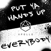 Put Ya Hands Up / Everybody by Apollo