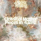 Classical Master Pieces in 432 by 432 Hz Healing