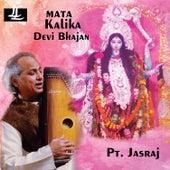Mata Kalika (Devi Bhajan) by Pandit Jasraj