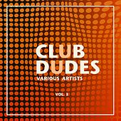 Club Dudes, Vol. 3 de Various Artists
