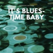 It's Blues-Time Baby, Vol. 1 by Various Artists