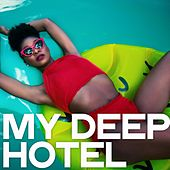 My Deep Hotel by Various Artists