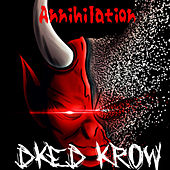Annihilation by DKed Krow