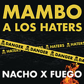 Mambo A Los Haters by Nacho