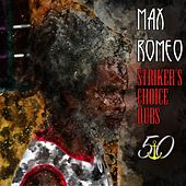 Striker's Choice Dubs (Bunny 'Striker' Lee 50th Anniversary Edition) by Max Romeo