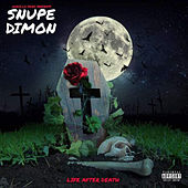 Life After Death by Snupe Dimon