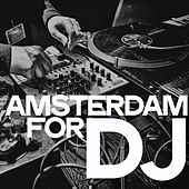 Amsterdam for Dj by Various Artists