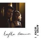 I Know I Know von Kafka Tamura