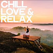 Chill Love & Relax von Various Artists