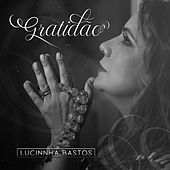 Gratidão von Lucinnha Bastos