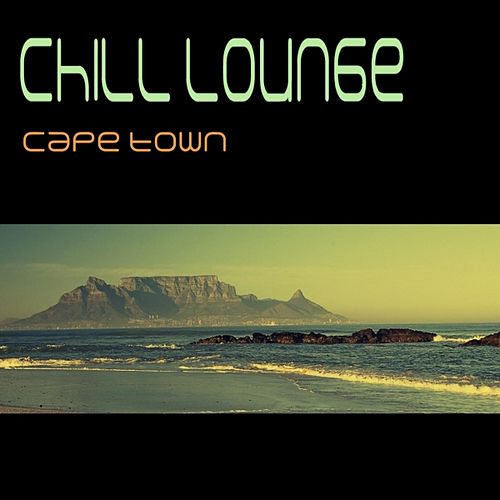 Chill Lounge Cape Town by Various Artists