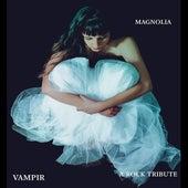 Vampir (A Rock Tribute) von Magnolia