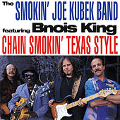 Chain Smokin' Texas Style von The Smokin' Joe Kubek Band